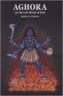 Tantra Goddess Book, Aghora: At the Left Hand of God by Robert E. Svoboda